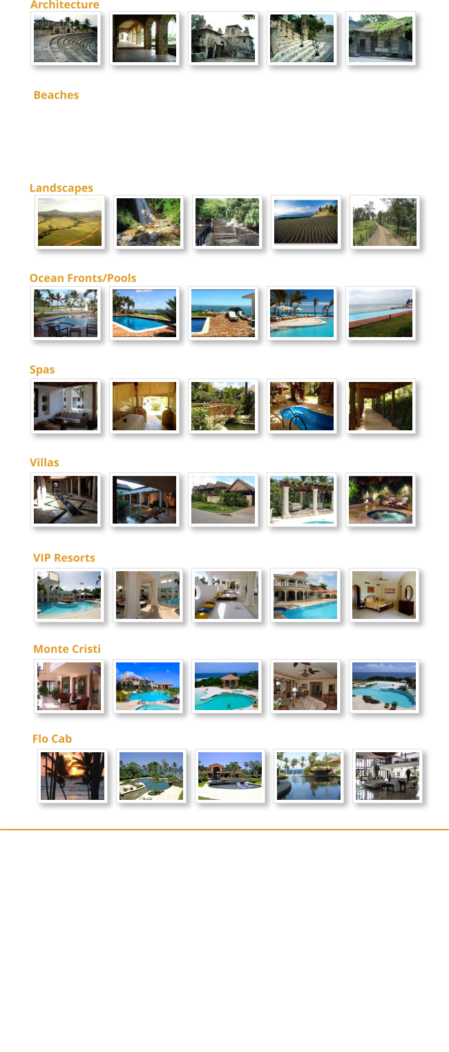 Architecture Beaches  Landscapes  Ocean Fronts/Pools  Spas  Villas  VIP Resorts  Monte Cristi  Flo Cab